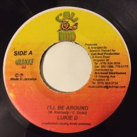 LUKIE D / I'LL BE AROUND