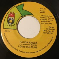 LOUIE CULTURE / RAGGA RAGGA