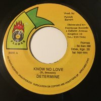 DETERMINE / KNOW NO LOVE