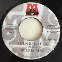 BEENIE MAN / YOUR BAD LUCK