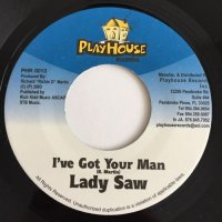 LADY SAW / I'VE GOT YOUR MAN