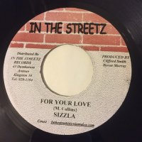 SIZZLA / FOR YOUR LOVE