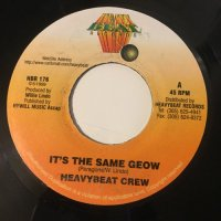 HEAVYBEAT CREW / IT'S THE SAME GEOW