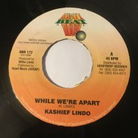 KASHIEF LINDO / WHILE WE'RE APART