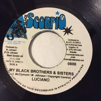 LUCIANO / MY BLACK BROS. & SIS. / BLACK LION / PRINCESS NUH GONE