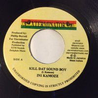INI KAMOZE / KILL DAT SOUND BOY