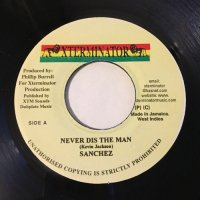 SANCHEZ / NEVER DIS THE MAN