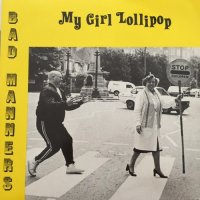 BAD MANNERS / MY GIRL LOLLIPOP