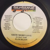 FLOURGON / SHOW MORE LOVE