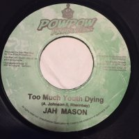 JAH MASON / TOO MUCH YOUTH DYING