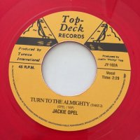 JACKIE OPEL / TURN TO THE ALMIGHTY - JOHNNY MOORE / RED IS DANGER