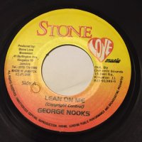 GEORGE NOOKS / LEAN ON ME