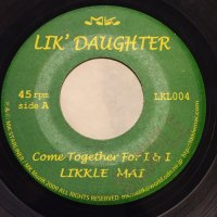 LIKKLE MAI / COME TOGETHER FOR I & I