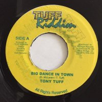 TONY TUFF / BIG DANCE IN TOWN