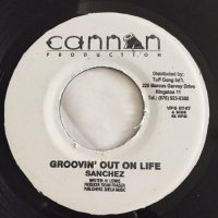 SANCHEZ / GROOVIN' OUT ON LIFE
