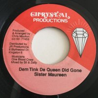 SITER MAUREEN / DEM TINK DE QUEEN DID GONE