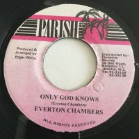 EVERTON CHANBERS / ONLY GOD KNOWS