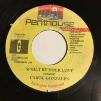 CAROL GONZALES / SPOILT BY YOUR LOVE