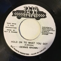 DENNIS BROWN / HOLD ON TO WHAT YOU GOT