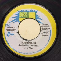 JOE MANNIX, SHAMAN, GOLD MAN / NO PROBLEM