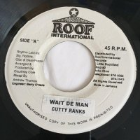 CUTTY RANKS / WAIT DE MAN