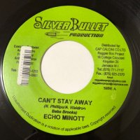 ECHO MINOTT / CAN'T STAY AWAY