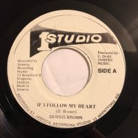 DENNIS BROWN / IF I FOLLOW MY HEART