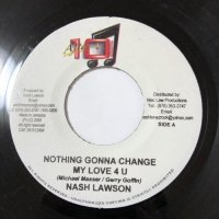 NASH LAWSON / NOTHING GONNA CHANGE MY LOVE 4 U