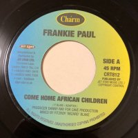 FRANKIE PAUL / COME HOME AFRICAN CHILDREN