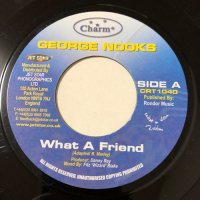 GEORGE NOOKS / WHAT A FRIEND