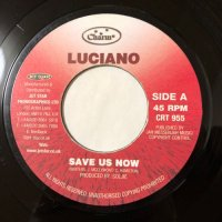 LUCIANO / SAVE US NOW