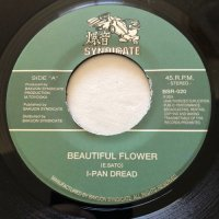 I-PAN DREAD / BEAUTIFUL FLOWER