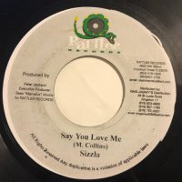 SIZZLA / SAY YOU LOVE ME