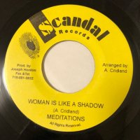 MEDITATIONS / WOMAN IS LIKE A SHADOW