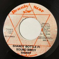 SHERIFF / SHANDY BOTTLE FI SOUND BWOY