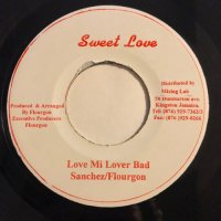 SANCHEZ & FLOURGON / LOVE MI LOVER BAD