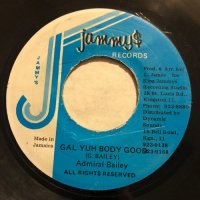 ADMIRAL BAILEY / GAL YUH BODY GOOD