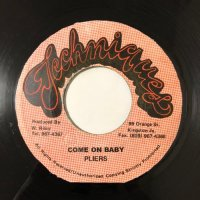 PLIERS / COME ON BABY