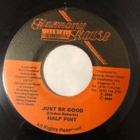 HALF PINT / JUST BE GOOD