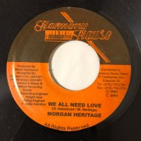 MORGAN HERITAGE / WE ALL NEED LOVE