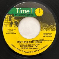 BARRINGTON LEVY & REGGIE STEPPER / SOMETHING IN MY HEART