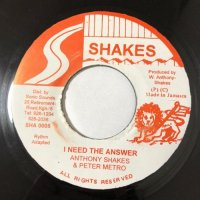 PETER METRO & ANTHONY SHAKES / I NEED THE ANSWER