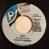 PHILLIP FRASER / WHY