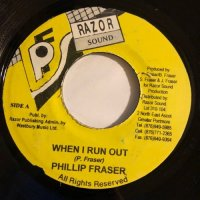 PHILLIP FRASER / WHEN I RUN OUT
