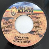 GEORGE NOOKS / STICK BY ME