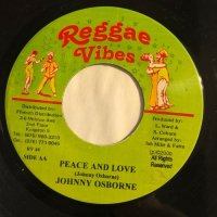 JOHNNY OSBOURNE / PEACE AND LOVE - MIKEY GENERAL / WHAT ARE YOU FIGHTING FOR