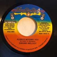 SINGING MELODY / ALWAYS MISSING YOU - JAH MALI / WEH DEM A TRY
