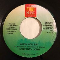 COURTNEY JOHN / WHEN YOU SAY - JOVI ROCKWELL / IT'S ALL ABOUT LOVE