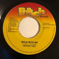 ANTHONY CRUZ / WALK WITH ME