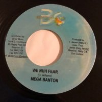 MEGA BANTON / WE NUH FEAR - DON MAFIA / HYPE UP INNA CLUB